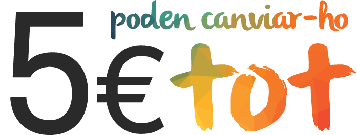 5 euros poden canviar-ho tot